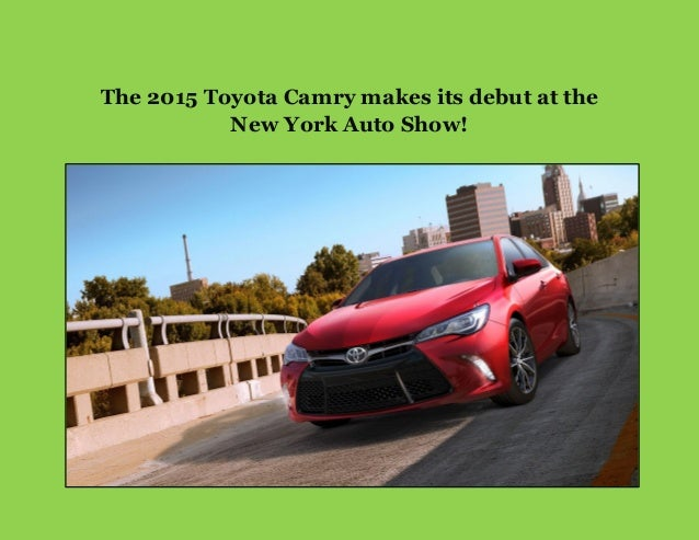 The 2015 Toyota Camry makes its debut at the New York Auto Show!