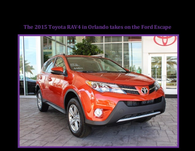 The 2015 Toyota RAV4 in Orlando takes on the Ford Escape