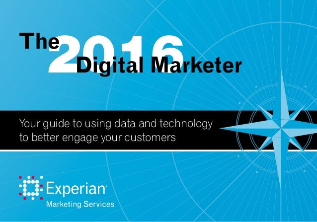 2016The Digital Marketer Your guide to using data and technology to better engage your customers
