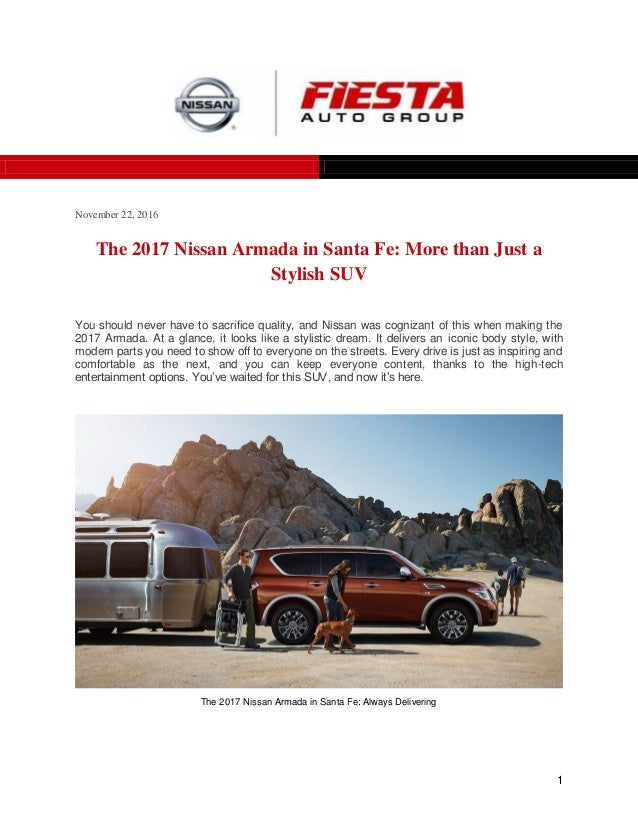 1 November 22, 2016 The 2017 Nissan Armada in Santa Fe: More than Just a Stylish SUV You should never have to sacrifice qu...
