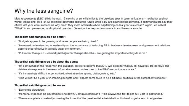 Why the less sanguine? Most respondents (52%) think the next 12 months or so will similar to the previous year in communic...