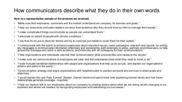 """How communicators describe what they do in their own words Here is a representative sample of the answers we received. • """"..."""