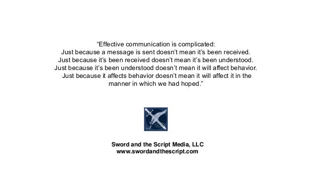 """""""Effective communication is complicated: Just because a message is sent doesn't mean it's been received. Just because it's..."""