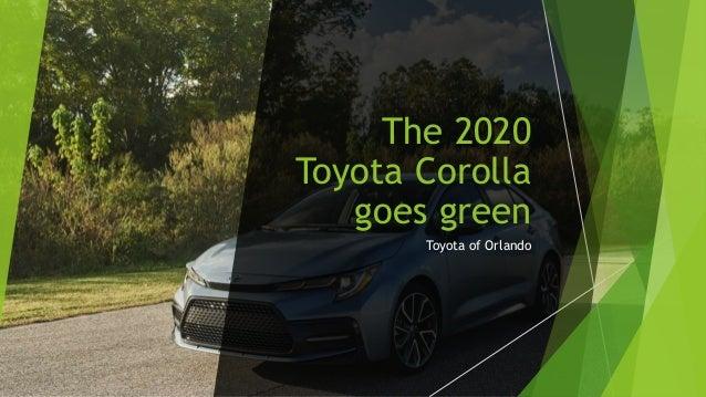 The 2020 Toyota Corolla goes green Toyota of Orlando