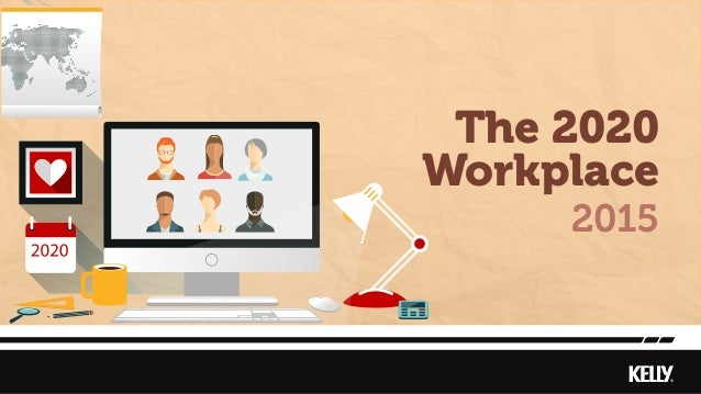 20152015 The 2020 Workplace