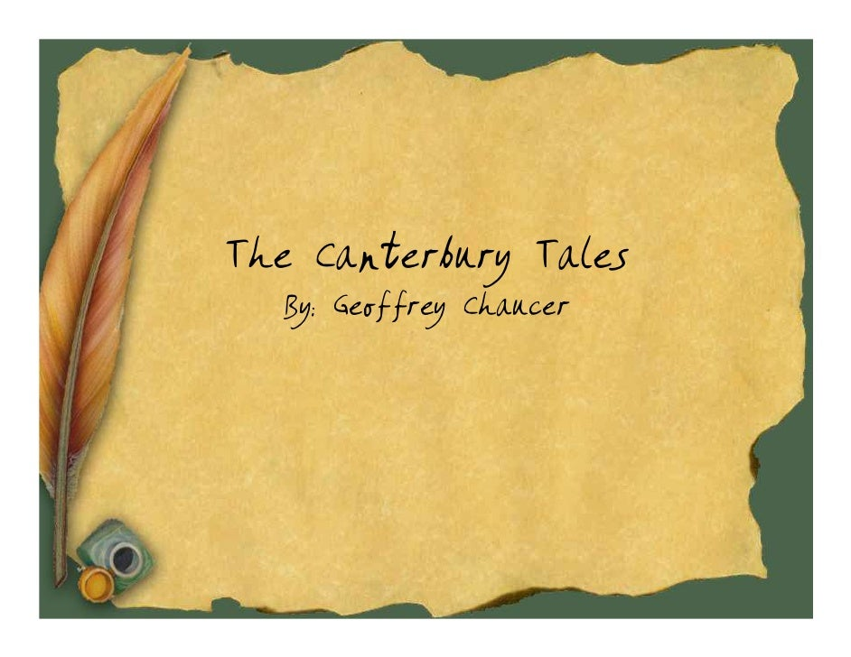 The Canterbury Tales   By: Geoffrey Chaucer