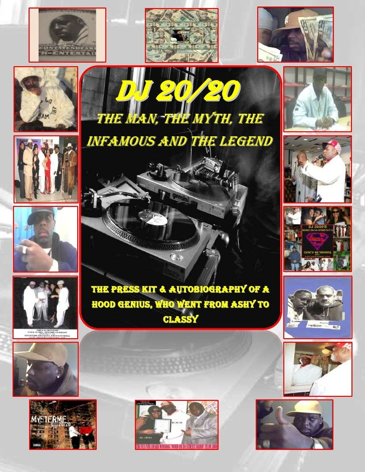 809625504825DJ 20/20<br />The Man, The Myth, The infamous and The Legend<br />The Press Kit & Autobiography of a Hood Geni...