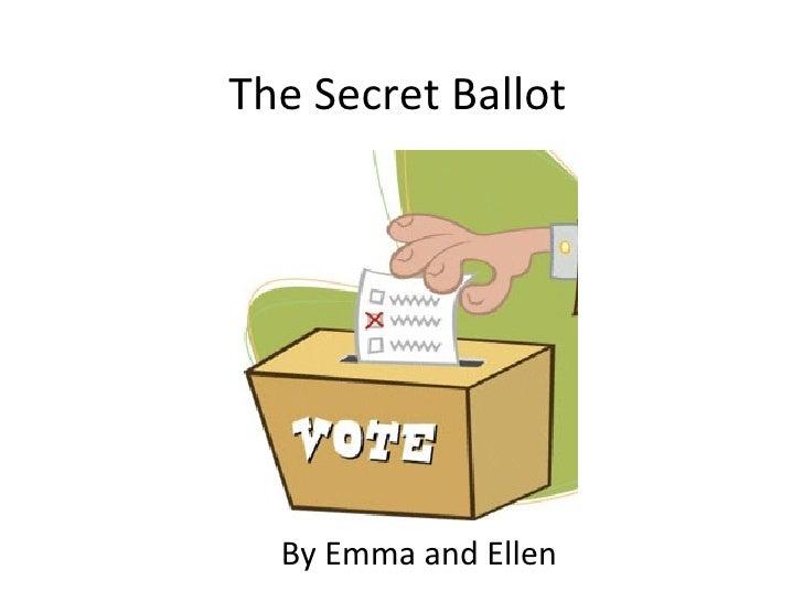 The Secret Ballot By Emma and Ellen