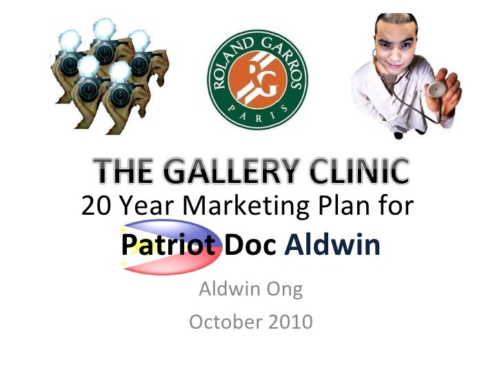 20 Year Marketing Plan for  Patriot Doc  Aldwin Aldwin Ong October 2010