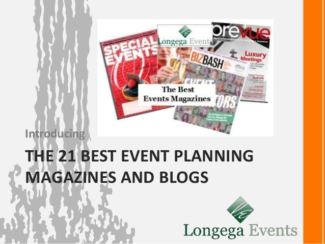 Introducing  THE 21 BEST EVENT PLANNING  MAGAZINES AND BLOGS