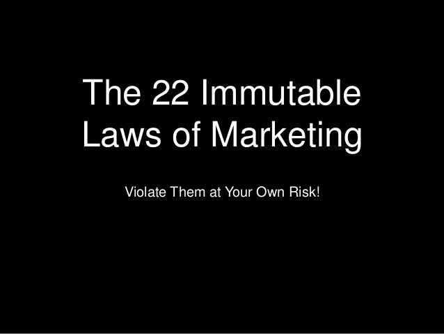 The 22 Immutable Laws of Marketing Violate Them at Your Own Risk!