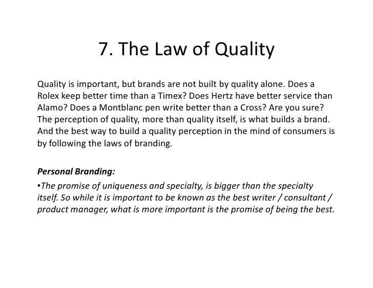 7. The Law of Quality Quality is important, but brands are not built by quality alone. Does a Rolex keep better time than ...