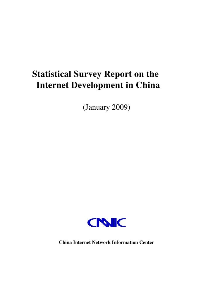 Statistical Survey Report on the  Internet Development in China                  (January 2009)           China Internet N...