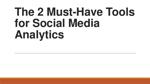 The 2 Must-Have Tools for Social Media Analytics