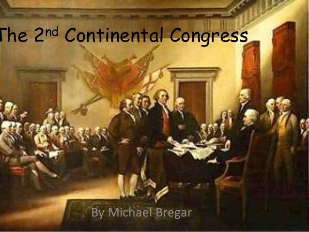 second continental congress essay Continental congress: continental congress a delegate to the second continental congress in the spring of 1775 continental congresses britannica websites articles from britannica encyclopedias for elementary and high school students.