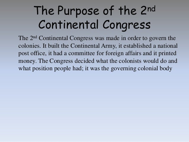 second continental congress essay (1743-1826) virginian thomas jefferson was one of the youngest members of the continental congress, but upon his arrival in 1775 he already had a collection documents from the continental congress and the constitutional convention, 1774 to 1789 reason second -- i am obnoxious, suspected, and unpopular.