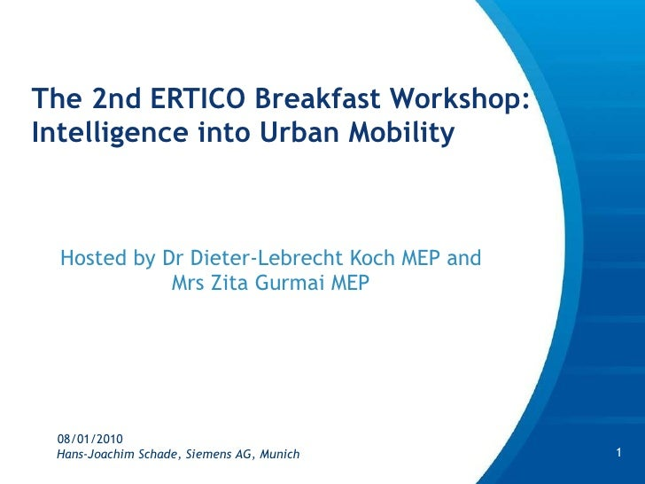 The 2nd ERTICO Breakfast Workshop: Intelligence into Urban Mobility  Hosted by Dr  Dieter-Lebrecht Koch MEP and Mrs Zita G...