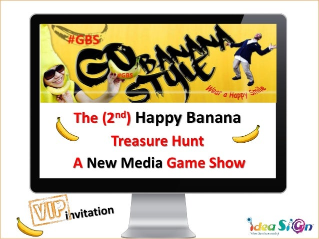 A New Media Game Show The (2nd) Happy Banana Treasure Hunt