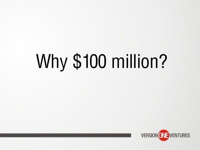 Why $100 million?