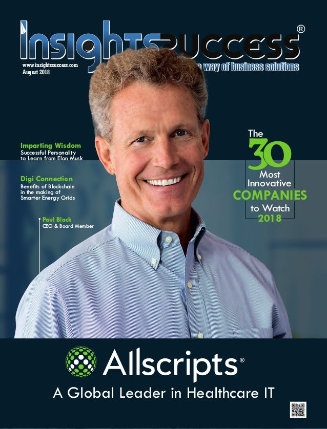 Paul Black CEO & Board Member August 2018 www.insightssuccess.com A Global Leader in Healthcare IT The Most Innovative 201...