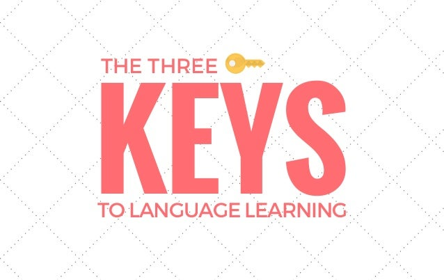 KEYS THE THREE TOLANGUAGELEARNING
