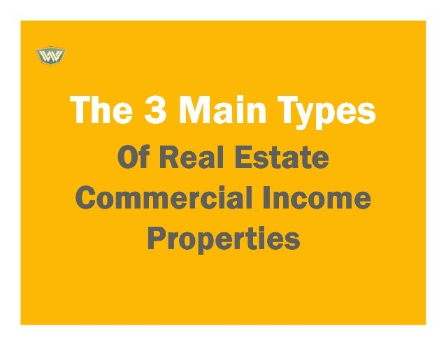 Commercial Property Types : The main types of commercial real estate investment