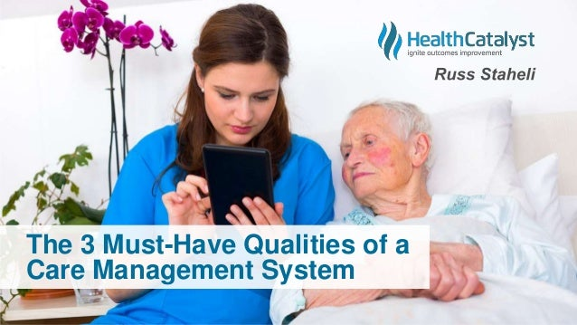 The 3 Must-Have Qualities of a Care Management System