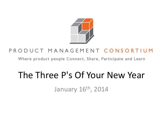 The Three P's Of Your New Year January 16th, 2014