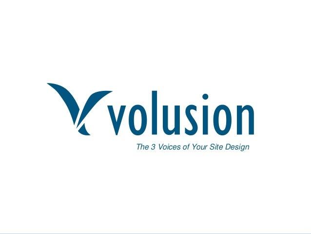 Confidential and Proprietary Information  v  The 3 Voices of Your Site Design