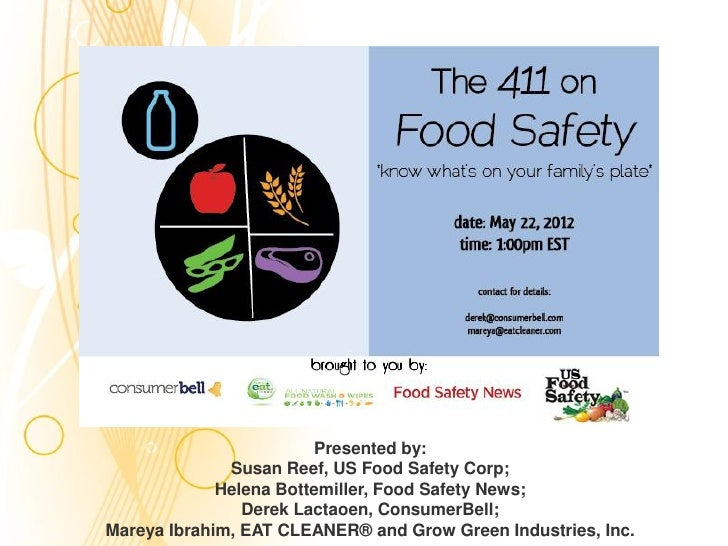 .                        Presented by:              Susan Reef, US Food Safety Corp;             Helena Bottemiller, Food ...