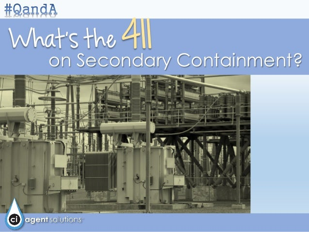 What's the 411 on Secondary Containment?