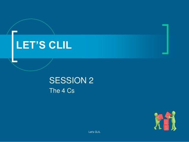 LET'S CLIL SESSION 2 The 4 Cs  Let's CLIL