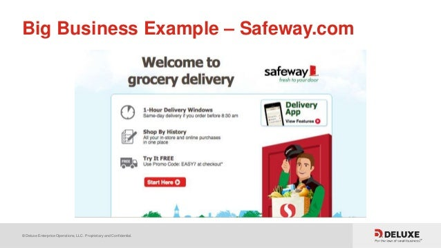 © Deluxe Enterprise Operations, LLC. Proprietary and Confidential. Big Business Example – Safeway.com