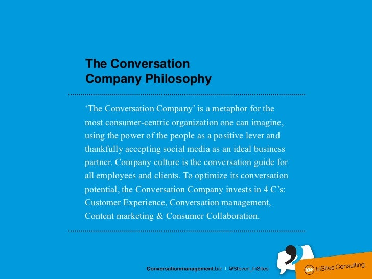 The ConversationCompany Philosophy'The Conversation Company' is a metaphor for themost consumer-centric organization one c...