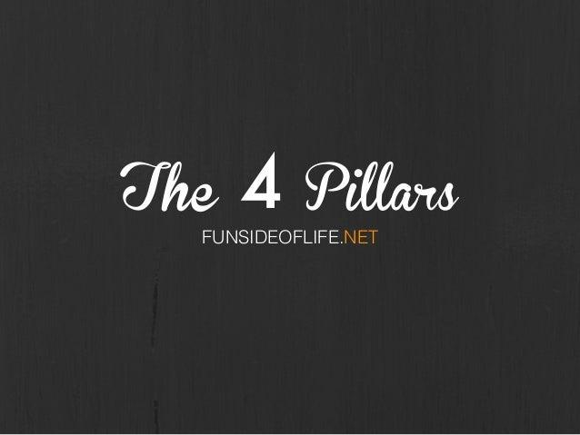 The 4 Pillars FUNSIDEOFLIFE.NET