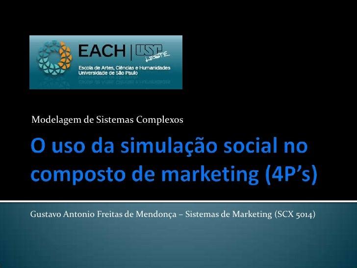 Modelagem de Sistemas ComplexosGustavo Antonio Freitas de Mendonça – Sistemas de Marketing (SCX 5014)