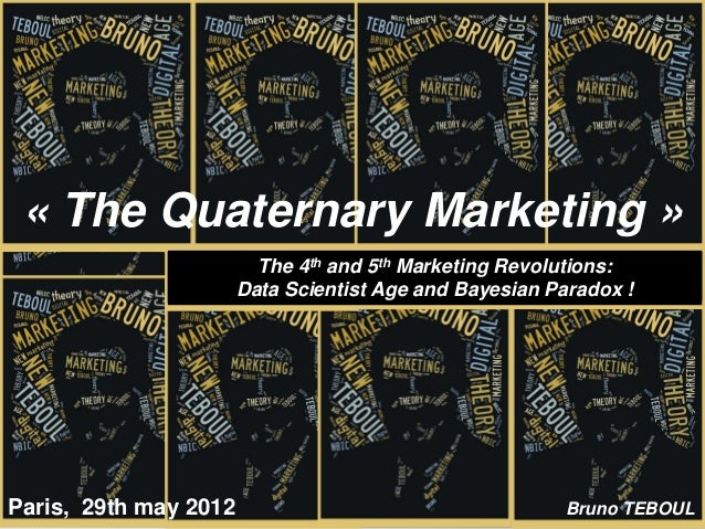 « The Quaternary Marketing »                         The 4th and 5th Marketing Revolutions:                       Data Sci...