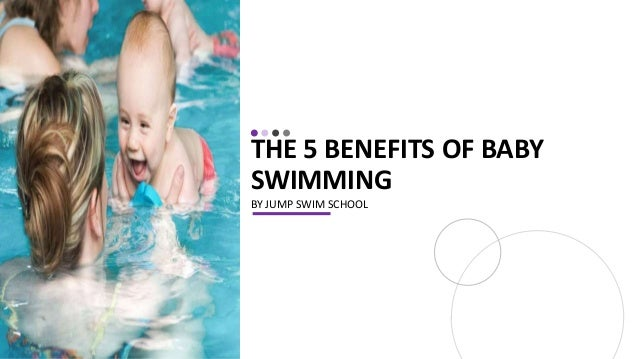 THE 5 BENEFITS OF BABY SWIMMING BY JUMP SWIM SCHOOL