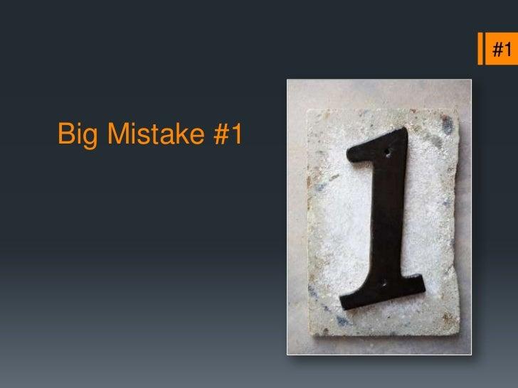 #4Big Mistake #4