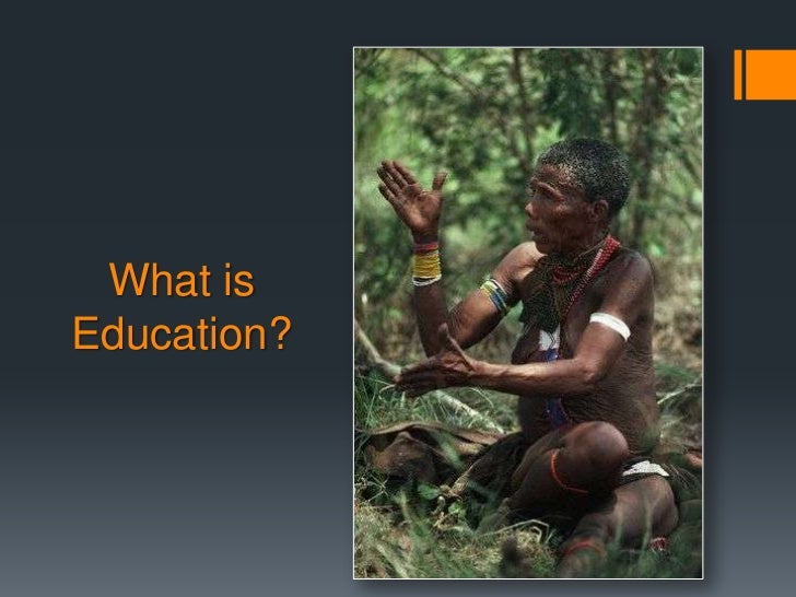 What isEducation?
