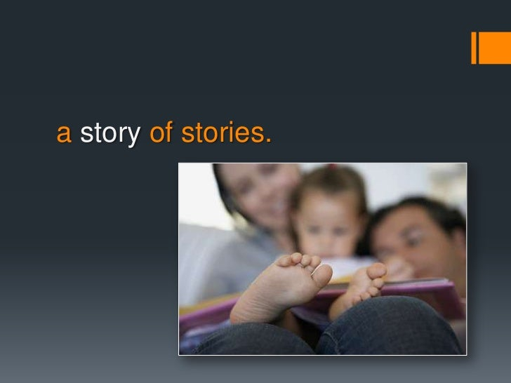 a story of stories.