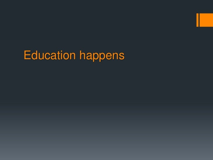 Education happens