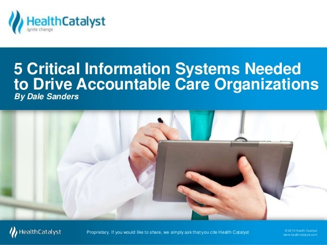 © 2014 Health Catalyst www.healthcatalyst.comProprietary. If you would like to share, we simply ask that you cite Health C...