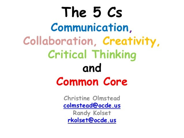 The 5 Cs     Communication,Collaboration, Creativity,     Critical Thinking            and      Common Core       Christin...