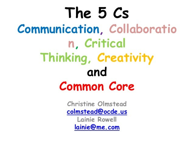 The 5 CsCommunication, Collaboratio        n, Critical   Thinking, Creativity           and      Common Core        Christ...
