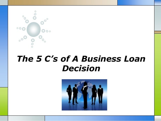 The 5 C's of A Business Loan Decision