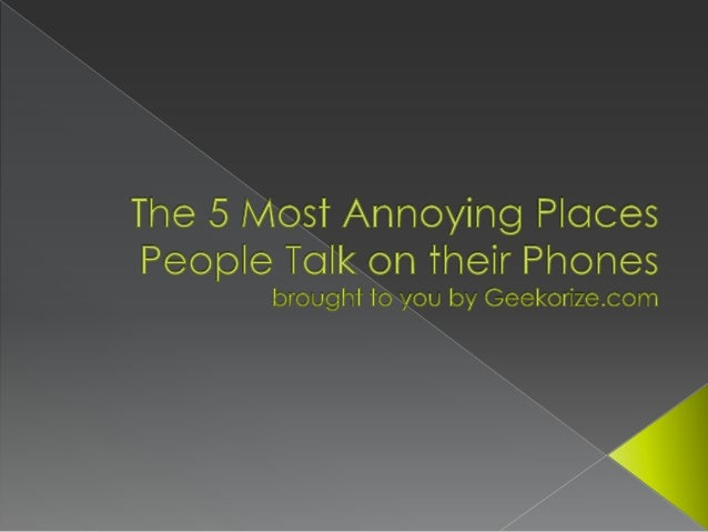 The 5 Most Annoying Places People Talk on their Phones