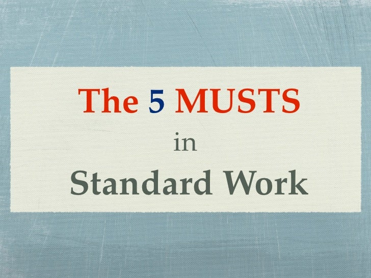 The 5 MUSTS     inStandard Work