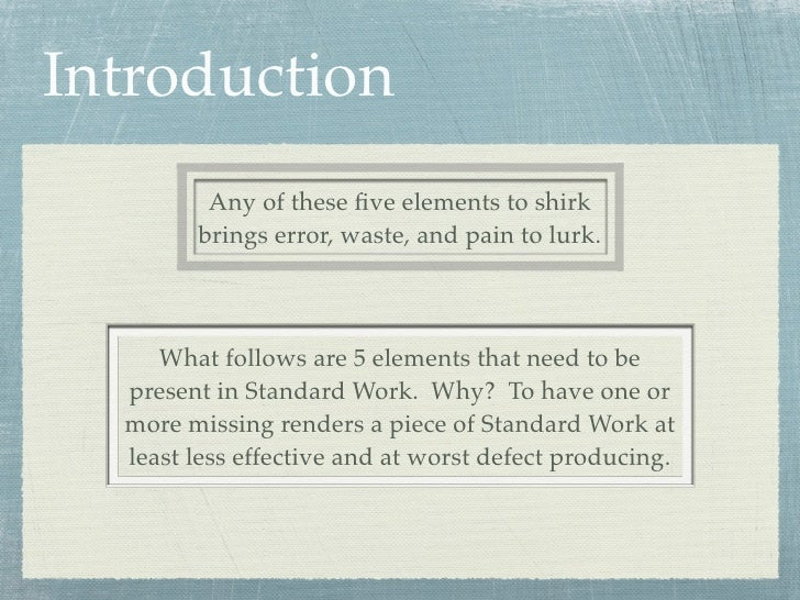 Introduction         Any of these five elements to shirk        brings error, waste, and pain to lurk.     What follows are...