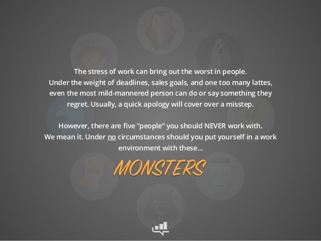The 5 Scariest People to Work With (Plus: The 3 BEST People to Work With) Slide 2